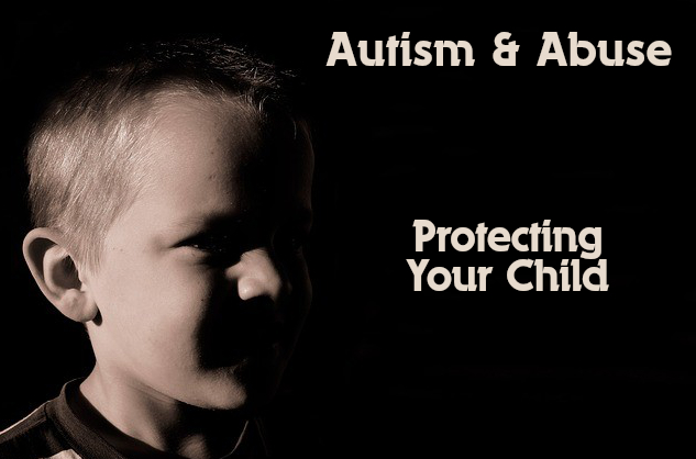 Protecting Your Autistic Child from Abuse