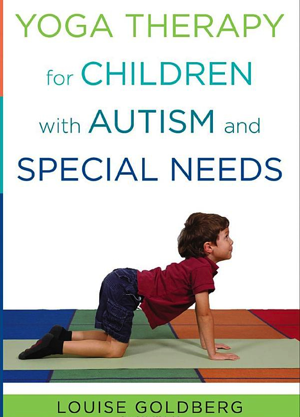 Yoga Therapy for Children with Autism and Special Needs – Comprehensive
