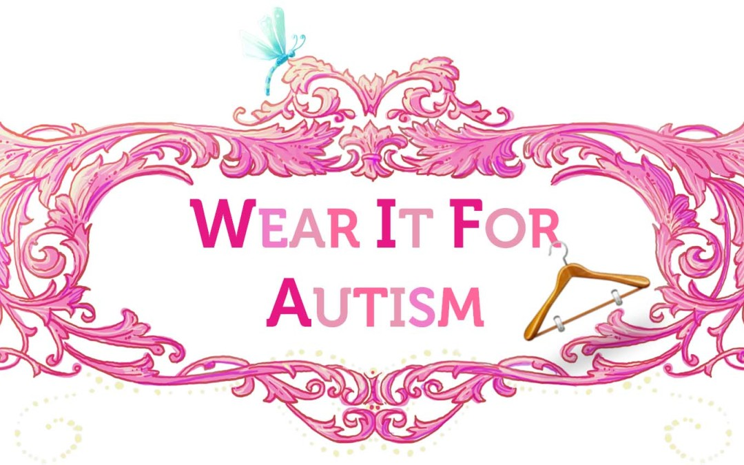 Anna Kennedy Online – dads, grandparents and individuals with autism needed for Wear it for Autism